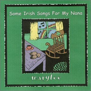 marylee some irish songs for my nana irish songs for grandparents and grand children. Black Bedroom Furniture Sets. Home Design Ideas