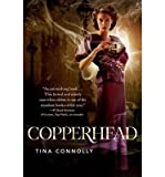 [ { COPPERHEAD } ] by Connolly, Tina (AUTHOR) Oct-15-2013 [ Hardcover ]