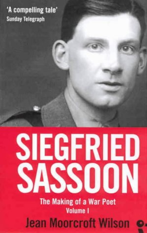 Siegfried Sassoon: Making of a War Poet v. 1: A Biography: Making of a War Poet v. 1 (Duckbacks)