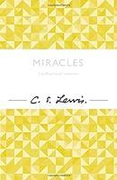 Miracles (C. S. Lewis Signature Classic) (C. Lewis Signature Classic)