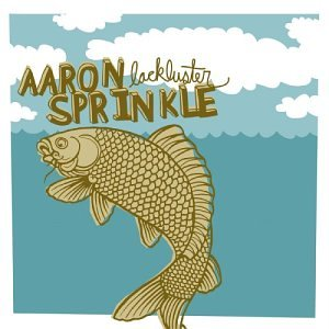 Aaron Sprinkle - Lackluster 2004