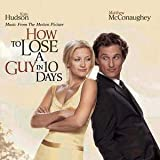 How To Lose A Guy In 10 Days Original Soundtrack