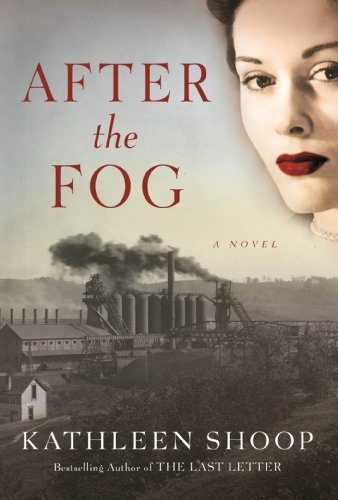 Historical Fiction Readers Alert! Don't Miss Bestselling Kindle Nation Fave Kathleen Shoop's After The Fog  Over 65 Rave Reviews & Now $2.99 on Kindle!