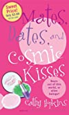Mates, Dates &amp; Cosmic Kisses