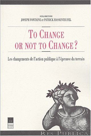 To Change or not to Change? Les changements de l'action publique à l'épreuve du terrain