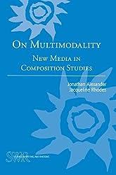 On Multimodality: New Media in Composition Studies (Cccc Studies in Writing & Rhetoric)