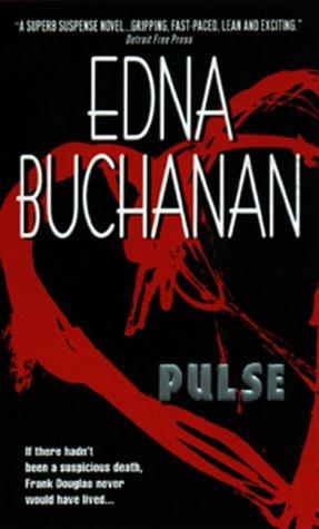 Pulse, Edna Buchanan