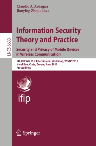 Information Security Theory and Practice: Security and Privacy of Mobile Devices in Wireless Communication: 5th IFIP WG