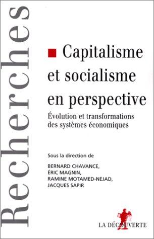 Capitalisme et socialisme en perspective. Evolution et transformations des systèmes économiques