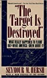 The Target is Destroyed (0394755278) by Hersh, Seymour M.
