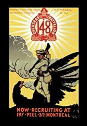 30 x 20 Canvas. Canada Overseas Battalion: Now Recruiting at 197 Peel Street, Montreal