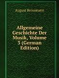Allgemeine Geschichte Der Musik, Volume 3 (German Edition)