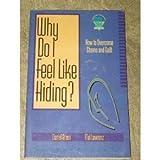 Why Do I Feel Like Hiding?: How to Overcome Guilt and Shame (Strategic Christian Living)