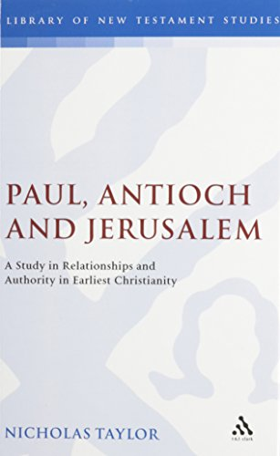Paul, Antioch and Jerusalem: A Study in Relationships and Authority in Earliest Christianity (Journal for the Study of the New Testament Supplement)