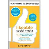 img - for Likeable Social Media: How to Delight Your Customers, Create an Irresistible Brand, and Be Generally Amazing on Facebook (& Other Social Networks) [Hardcover] [2012] 1 Ed. Dave Kerpen book / textbook / text book