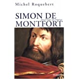 Simon de Montfort : Bourreau et martyrpar Michel Roquebert