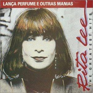 Rita Lee - Lanca Perfume E Outras Manias: The Greatest Hits - Zortam Music