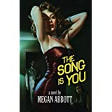 The Song Is You: A Novel ~ Megan E. Abbott