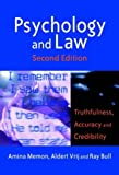 Psychology and Law: Truthfulness, Accuracy and Credibility (Wiley Series in Psychology of Crime, Policing and Law) (0470850612) by Memon, Amina A