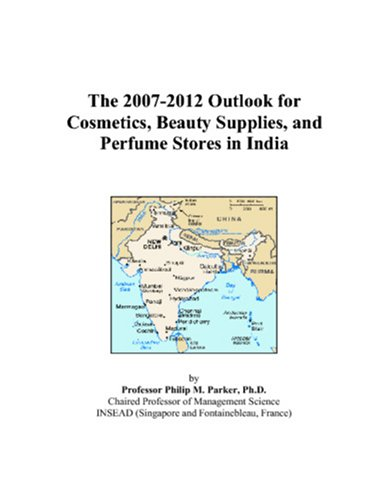 The 2007-2012 Outlook for Cosmetics, Beauty Supplies, and Perfume Stores in India