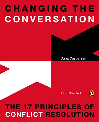 Changing the Conversation: The 17 Principles of Conflict Resolution filicide a conflict resolution perspective
