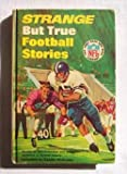 Strange But True Football Stories (The Punt Pass and Kick Library, 8)