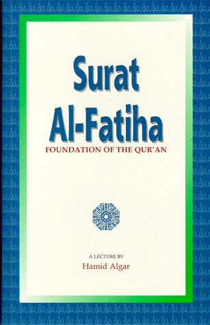 Surat Al-Fatiha: Foundation of the Qur'an