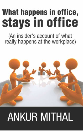 Book: What happens in office, stays in office by Ankur Mithal