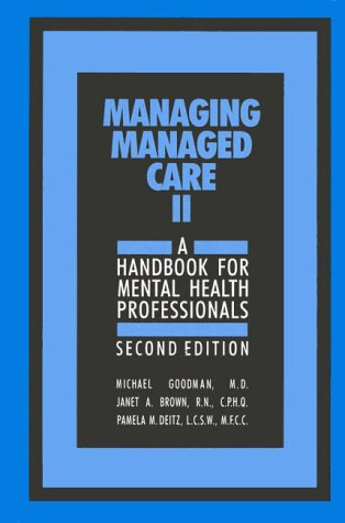 Managing Managed Care II, Second Edition: A Handbook for Mental Health Professionals