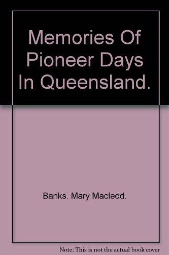 memories-of-pioneer-days-in-queensland