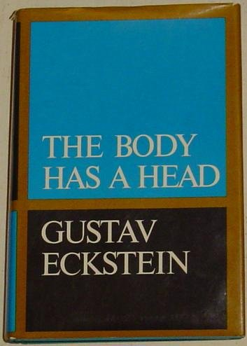 The Body Has A Head, Gustav Eckstein