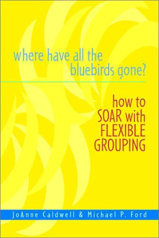 Where Have All the Bluebirds Gone?: How to Soar with Flexible Grouping