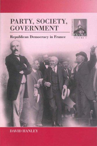 Party, Society, Government: Republican Democracy in France (Contemporary France Series)