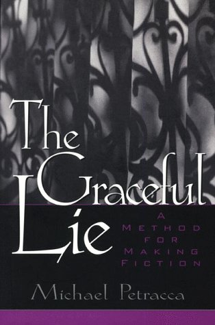 The Graceful Lie: A Method for Making Fiction