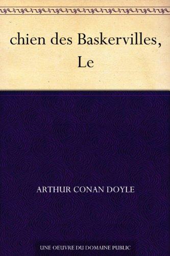 Arthur Conan Doyle - chien des Baskervilles, Le (French Edition)
