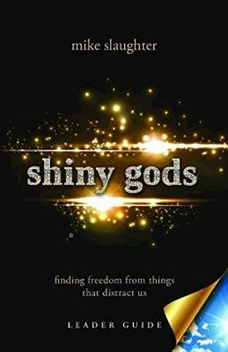 Shiny Gods, Leader Guide: Finding Freedom from Things That Distract Us