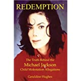 Redemption: The Truth Behind the Michael Jackson Child Molestation Allegationsby Geraldine Hughes
