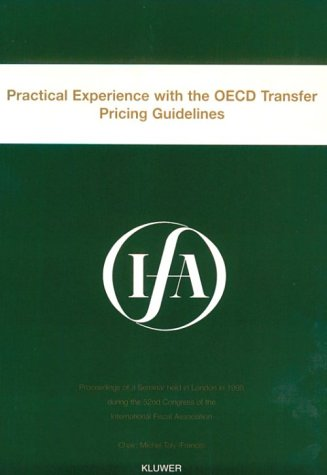 Practical Experience with the OECD Transfer Pricing Guidelines: Proceedings of a Seminar Held in London, in 1998 During the 52nd Congress of the ... Association: 23B (IFA Congress Seminar)