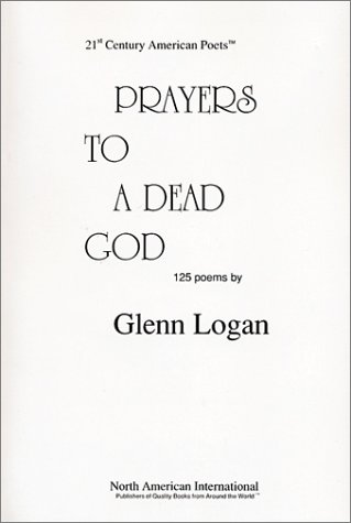Prayers to A Dead God : 125 Poems (21st century American poets)