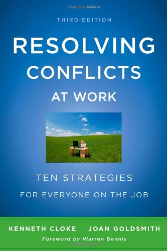 Resolving Conflicts at Work: Ten Strategies for Everyone...