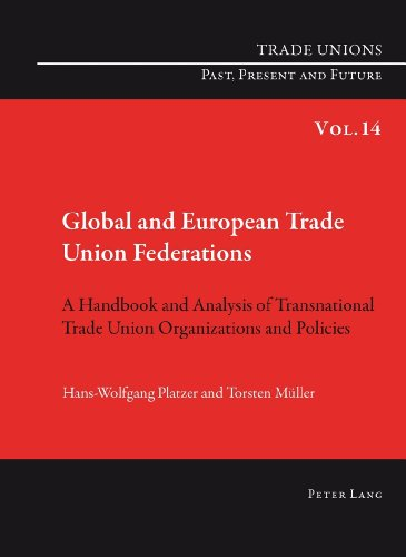 Global and European Trade Union Federations: A Handbook and Analysis of Transnational Trade Union Organizations and Poli