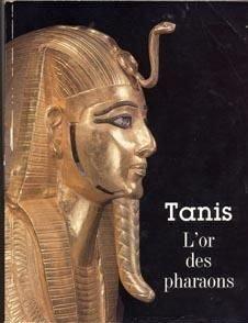 Tanis l'or des pharaons, catalogue exposition. : Paris, Grand-Palais de Jean Yoyotte