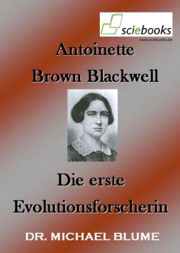 antoinette-brown-blackwell-die-erste-evolutionsforscherin-sciebooks-9-german-edition