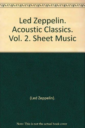 Led Zeppelin. Acoustic Classics. Vol. 2. Sheet Music