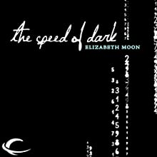 The Speed of Dark (       UNABRIDGED) by Elizabeth Moon Narrated by Jay Snyder