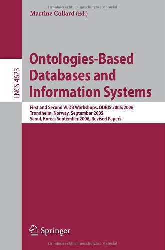 Ontologies-Based Databases and Information Systems: First and Second VLDB Workshops, ODBIS 2005/2006 Trondheim,  Norway, September 2-3, 2005 Seoul, Korea, ... Computer Science and General Issues)