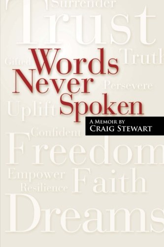 Words Never Spoken: A Memoir By Craig Stewart (Volume 1)