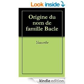 Origine du nom de famille Bacle (Oeuvres courtes) (French Edition)