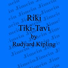 Riki-Tiki-Tavi (       UNABRIDGED) by Rudyard Kipling Narrated by Walter Zimmerman, Cindy Hardin Killavey