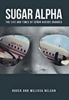 Sugar Alpha: The Life and Times of Se�or Huevos Grandes (English Edition)